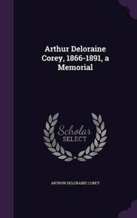 Arthur Deloraine Corey, 1866-1891, a Memorial