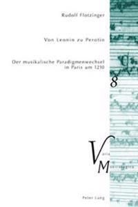 Von Leonin Zu Perotin: Der Musikalische Paradigmenwechsel in Paris Um 1210