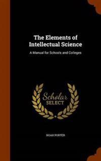 The Elements of Intellectual Science