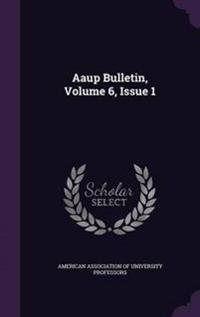 AAUP Bulletin, Volume 6, Issue 1