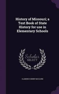 History of Missouri; A Text Book of State History for Use in Elementary Schools
