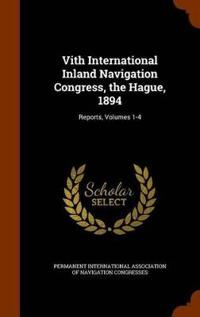 Vith International Inland Navigation Congress, the Hague, 1894