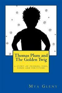 Thomas Plum and the Golden Twig