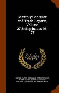 Monthly Consular and Trade Reports, Volume 27, Issues 95-97