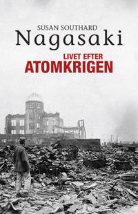 Nagasaki - livet efter atomkrigen