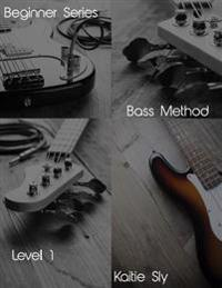 Beginner Series: Bass Method - Level I