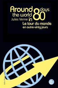 Around the World in Eighty Days/Le Tour Du Monde En Quatre-Vingt Jours: Bilingual Edition/Édition Bilingue