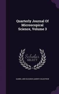Quarterly Journal of Microscopical Science, Volume 3