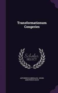 Transformationum Congeries
