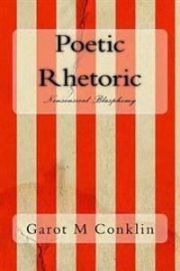 Poetic Rhetoric: Nonsensical Blasphemy