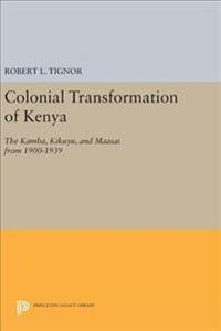 The Colonial Transformation of Kenya