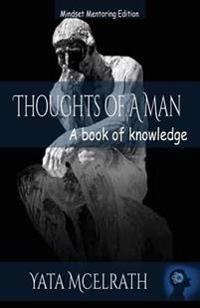 Thoughts of a Man: A Book of Knowledge