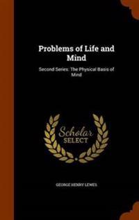 Problems of Life and Mind