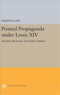 Printed Propaganda Under Louis XIV