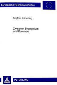 Zwischen Evangelium Und Kommerz: Das Engagement Der Evangelischen Kirche Im Privaten Hoerfunk Am Beispiel Hessens