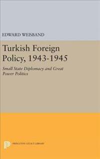Turkish Foreign Policy, 1943-1945