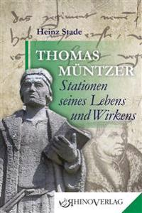 Thomas Müntzer - Stationen seines Lebens und Wirkens