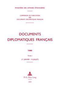 Documents Diplomatiques Français: 1940 - Tome I (1er Janvier - 10 Juillet)