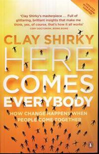 Here comes everybody - how change happens when people come together