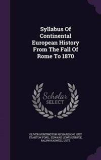 Syllabus of Continental European History from the Fall of Rome to 1870