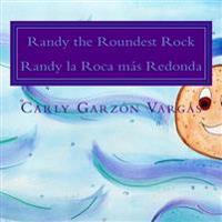 Randy the Roundest Rock: Randy La Roca Mas Redonda