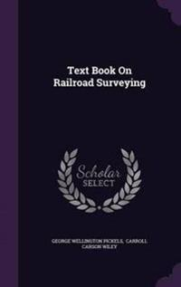 Text Book on Railroad Surveying
