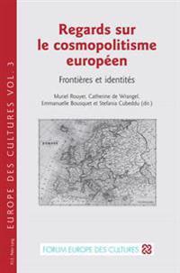 Regards Sur Le Cosmopolitisme Européen: Frontières Et Identités
