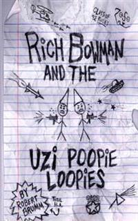 Rich Bowman and the Uzi Poopie Loopies