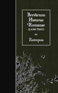 Brevarium Historiae Romanae: Latin Text