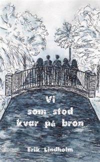 Vi som stod kvar på bron