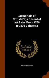 Memorials of Christie's; A Record of Art Sales from 1766 to 1896 Volume 2