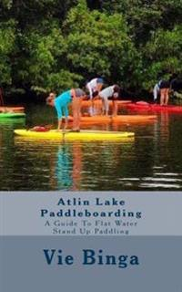 Atlin Lake Paddleboarding: A Guide to Flat Water Stand Up Paddling