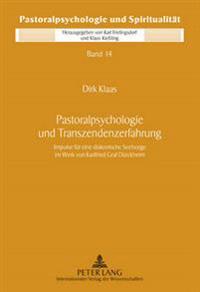 Pastoralpsychologie Und Transzendenzerfahrung: Impulse Fuer Eine Diakonische Seelsorge Im Werk Von Karlfried Graf Duerckheim