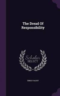 The Dread of Responsibility
