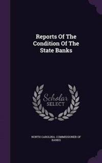 Reports of the Condition of the State Banks