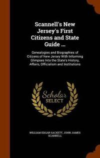 Scannell's New Jersey's First Citizens and State Guide ...