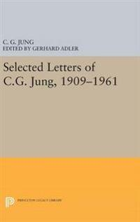 Selected Letters of C.g. Jung 1909-1961