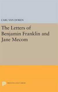 Letters of Benjamin Franklin and Jane Mecom