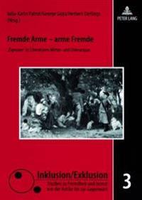 Fremde Arme - Arme Fremde: 'Zigeuner' in Literaturen Mittel- Und Osteuropas