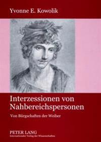 Interzessionen Von Nahbereichspersonen: Von Buergschaften Der Weiber
