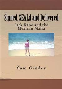 Signed, Seald and Delivered: Jack Kane and the Mexican Mafia