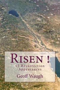 Risen! 12 Resurrection Appearances: A Mysterious Month & Our Month in Israel