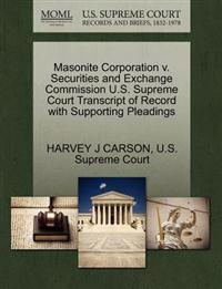 Masonite Corporation V. Securities and Exchange Commission U.S. Supreme Court Transcript of Record with Supporting Pleadings