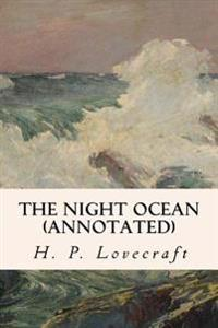 The Night Ocean (Annotated)