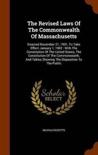 The Revised Laws of the Commonwealth of Massachusetts