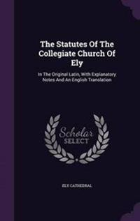 The Statutes of the Collegiate Church of Ely