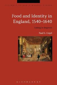 Food and Identity in England 1540-1640