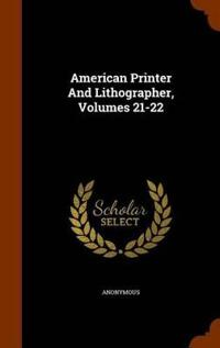 American Printer and Lithographer, Volumes 21-22