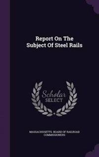 Report on the Subject of Steel Rails
