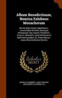 Album Benedictinum, Nomina Exhibens Monachorum